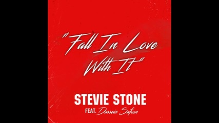 Stevie Stone - Fall In Love With It (feat. Darrein Safron)