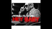 T - Pain ft. Pitbull - Hey Baby ( Високо Качество ) + Превод