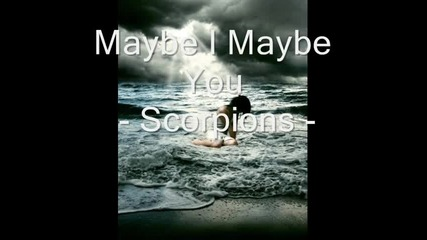 Maybe I Maybe You - Scorpions