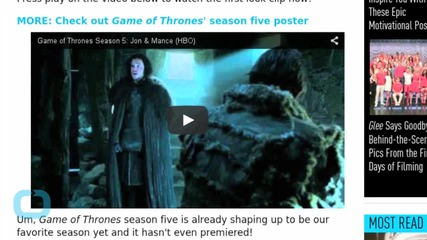 These Game of Thrones Season 5 Previews Will Make Your Day