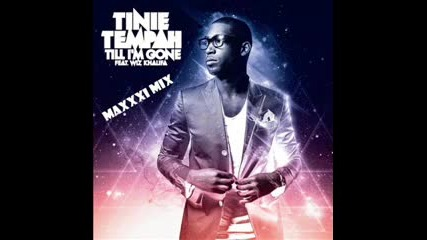 Tinie Tempah ft. Wiz Khalifa - Till I'm Gone (maxxxi Mix)