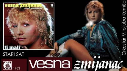 Vesna Zmijanac - Stari sat - (Audio 1983)
