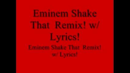 Eminem - Shake That ( Remix )