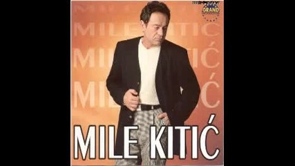 Mile Kitic - Do Srece Daleko