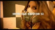 New!! Natan feat. Kristina Si - Ты готов услышать нет