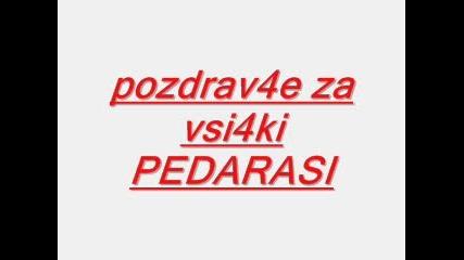Поздравче За Всички Педараси...