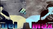 Maxuel & Bad Boy - Всичко хубаво (mvastudio-2013г.)