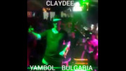 """ Dame Dame "" Claydee В Ямбол България"
