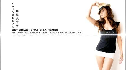 My Digital Enemy feat Latasha S Jordan Get Crazy Crazibiza Remix