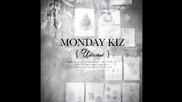 Monday Kiz - Getting Cold