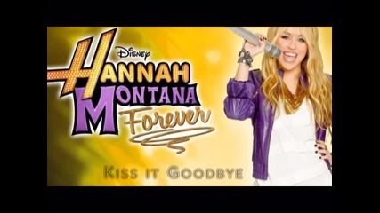 Hannah Montana Forever - Kiss it goodbye