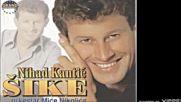 Nihat Kantic Sike - Oprosti mi_ majko - Audio 2000