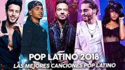 Pop Latino 2018 - Luis Fonsi, Ozuna, Nicky Jam, Becky G, Maluma, Daddy Yankee - Lo Mas Nuevo 2018