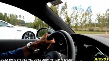 Bmw M6 f12 Vs. Audi R8 V10 Rtronic.