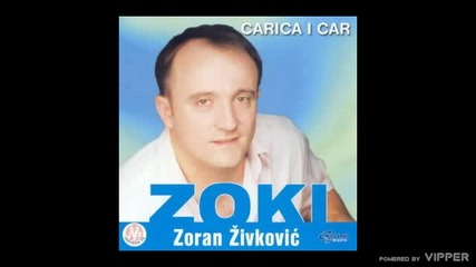 Zoran Zivkovic - Carica i car - (Audio 2001)