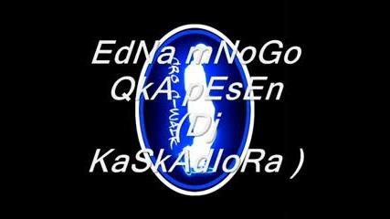Edna Mnogo Qka Pesen :):):):):)