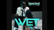 Snoop Dogg - Wet
