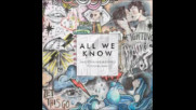 *2016* The Chainsmokers ft. Phoebe Ryan - All We Know