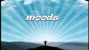 Moods ... (relaxing music) ... ...