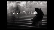 Never Too Late by Secondhand Serenade текст и превод