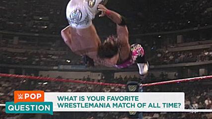 WWE Superstars reveal their favorite WrestleMania matches: WWE Pop Question