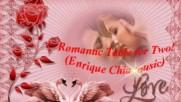 Романтична маса за двама! ...( Enrique Chia music) ...