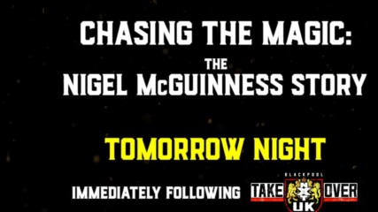 The Nigel McGuinness Story - Tomorrow night after NXT UK TakeOver