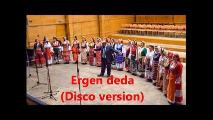 Мистерията на българските гласове - Ерген деда (диско)