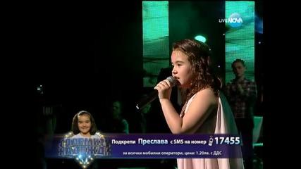 Преслава Петрова- Големите надежди 1/4-финал - 07.05.2014 г.