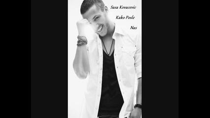 Sasa Kovacevic - Kako Posle Nas / Official Song /