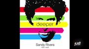 Sandy Rivera Feat. Haze - Deeper (freak Mix)