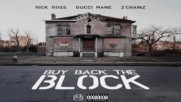 Rick Ross ft. 2 Chainz & Gucci Mane - Buy Back The Block
