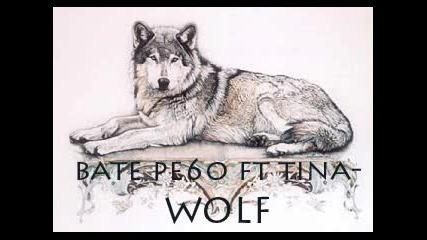 Bate Pe6o Ft Tina - Wolf