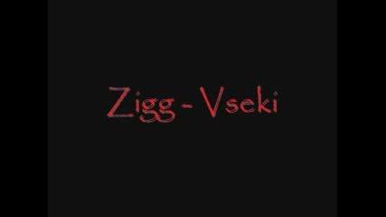 Zigg - Всеки
