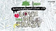 Sultan + Shepard ft. Gia - Love Me Crazy ( Radio Edit )