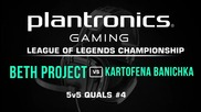 beth Project vs kartofena banichka - Plantronics LoL Championship #4