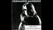 Fernando Marquez - Aquella cancion de Roxy (nueva version - audio)