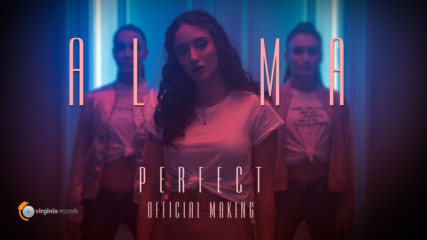 ALMA - Perfect (Official Making)