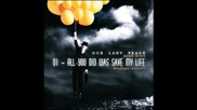 Бг Превод - 01 - Our Lady Peace - All You Did Was Save My Life | От албума Burn Burn 2009