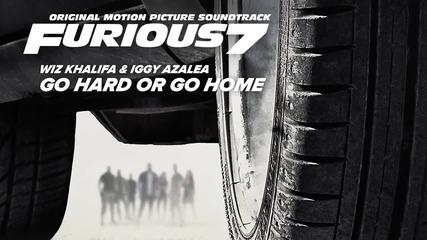 - Trap - Wiz Khalifa & Iggy Azalea – Go Hard or Go Home [furious 7 Soundtrack]