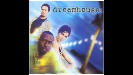 Dreamhouse - Stay(just a lil bit longer)