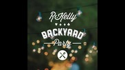 *2015* R. Kelly - Backyard party