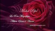 Рози за теб - Michel Pepe
