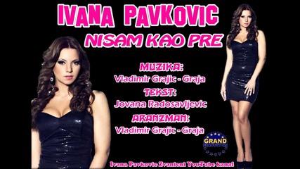 Ivana Pavkovic 2012 - Nisam kao pre