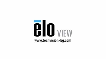 Tech Vision / Тех Вижън представя Elo View - Софтуер за дистанционно управление на съдържание