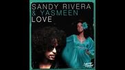 Sandy Rivera & Yasmeen - Love (original Mix) Official Music