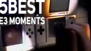 5 Best of E3