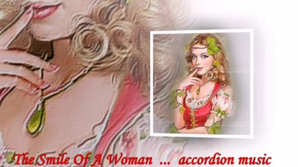 Усмивката на една жена ... ... (accordion music)