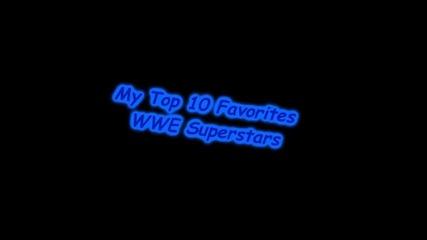 My Top 10 Favorites Wwe Superstars