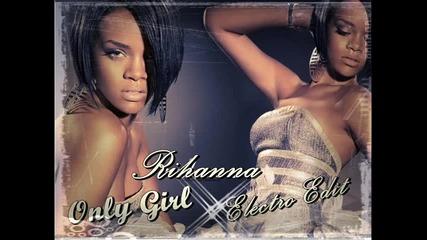 Rihanna - Only Girl ( Electro Edit)